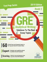 Gre Analytical Writing Solutions To The Real Essay Topics Book 2 Ebook By Vibrant Publishers Rakuten Kobo
