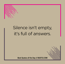 Silence Isnt Empty Its Full Of Best Quotes Of The Day Facebook