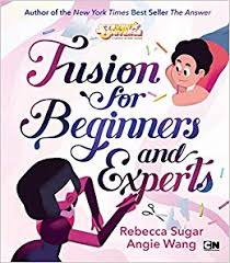 Fusion For Beginners And Experts Steven Universe Rebecca Sugar