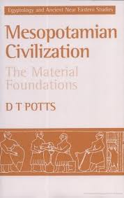 Mesopotamian Civilization Mesopotamian Civilization The Material Foundations