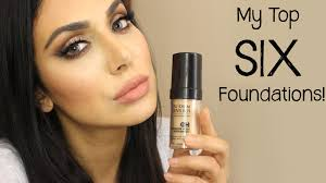 my top 6 foundations you