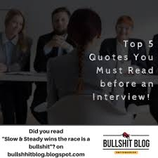 Top 5 Quotes You Must Read Before An Interview Romil Dodhiwala