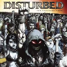 Disturbed ten tousand fist