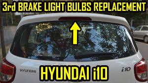 Hyundai Sonata 3rd Brake Light Hyundai I10 Third Brake Light Bulb Replacement