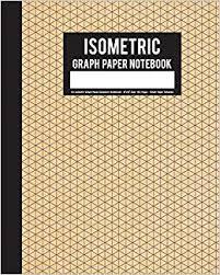 Amazon Com Isometric Graph Paper Notebook 1 4 Isometric Graph