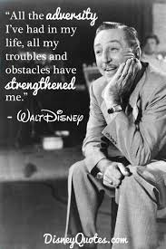 Famous Walt Disney Quotes Enchanting The Master In Overcoming Adversity Quotes The Good The Bad