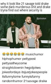 21 Savage Quotes Impressive Why It Look Like 48 Savage Told Drake Some Dark Murderous Shit And