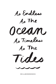 Love Quote Enchanting Love quote idea As endless as the ocean as timeless as the tides