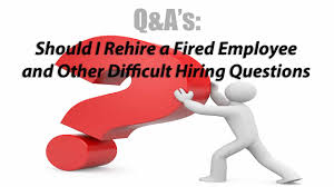 how to conduct a job interview a sample conversation q as should i rehire a fired employee