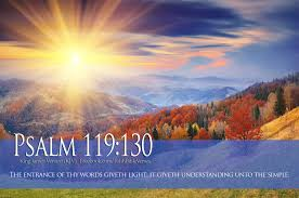 The Entrance Of Thy Words Giveth Light It Giveth Understanding Unto