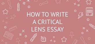 how to write a critical lens essay topics exaples structure  how to write a critical lens essay