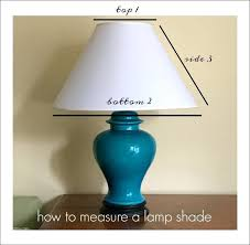 how do you measure a lamp shade how to measure a lamp shade made to measure