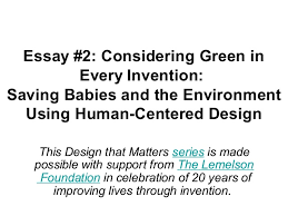 Essay About Invention Essay 2 Considering Green In Every Invention Saving