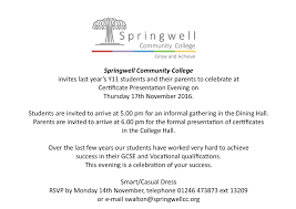 springwell community college news the invitation below has been sent out to all our year 11 students of 2016 who took their gcse exams in the summer we look forward to seeing you all again