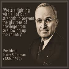 Harry S Truman Quotes Enchanting Harry Truman Quotes PLUTOCRACY €�The Gluttons Of Privilege