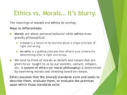 intro to ethical decision making ethics and moral values 3 ethics vs morals