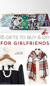 15 Ideas For Gifts Your Girlfriends That You Can Buy Or DIY