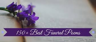 we have embled the ultimate collection of the most beautiful funeral poems to help you celebrate the life and legacy of a loved one who has ped away