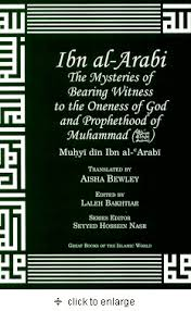 al arabi the mysteries of bearing witness to the oneness of god  ibn al arabi the mysteries of bearing witness to the oneness of god and prophethood of muhammad