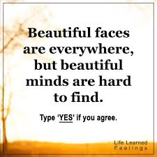 Beautiful Minds Quotes Best of Future Hope Quotes Beautiful Faces Are Everywhere But Beautiful