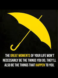 Himym Quotes Simple 48 Life Changing Quotes From 'How I Met Your Mother' How I'm Happy