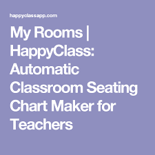 Seating Chart Maker For Teachers My Rooms Happyclass Automatic Classroom Seating Chart