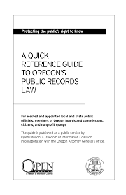 A Quick Reference Guide to Oregon's Public Records Law