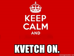 Image result for kvetching meme