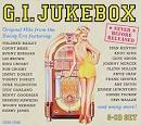 G.I. Jukebox: Original Hits from Swing Era