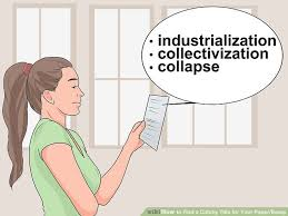 how to a catchy title for your paper essay steps image titled a catchy title for your paper essay step 6