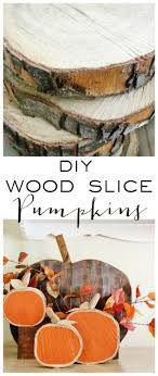 diy wood slice pumpkins these are the best fall craft ideas diy