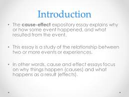 cause effect expository essay introduction the cause effect 2 cause effect expository essay