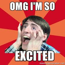 OMG I'm so excited - Super Excited | Meme Generator via Relatably.com