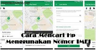 Cara melacak hp dengan imei juga sangat aman dan tidak akan menghapus atau. Cara Mencari Hp Android Hilang Dengan Nomor Imei Adhadi Murdani