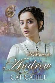 A Bride for Andrew (The Proxy Brides Book 47) - Kindle edition by Cahill,  Cat, McKevitt, V.. Religion & Spirituality Kindle eBooks @ Amazon.com.