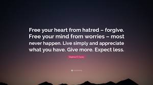 """Good Heart Quotes Impressive Stephen R Covey Quote """"Free Your Heart From Hatred Forgive Free"""