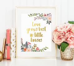 Small Picture Gold floral Decor Love grows best in little houses Little Houses