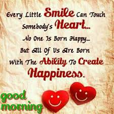 Smile Good Morning Quotes Best Of Good Morning May Your Day Be Filled With Happiness Love And Smiles