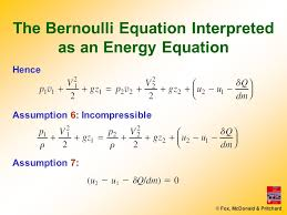 13 fox mcdonald pritchard the bernoulli equation interpreted as an energy equation assumption 6 incompressible hence assumption 7