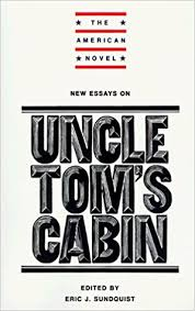 com new essays on uncle tom s cabin the american novel  new essays on uncle tom s cabin the american novel
