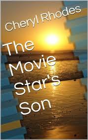 The Movie Star's Son - Kindle edition by Rhodes, Cheryl. Literature &  Fiction Kindle eBooks @ Amazon.com.