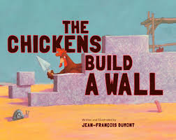 the chickens build a wall jean francois dumont eerdmans build wall