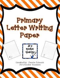 Primary Letter Writing Paper Primary Letter Writing Paper Classroom Freebies
