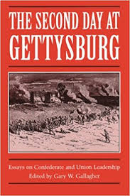 the second day at gettysburg essays on confederate and union the second day at gettysburg essays on confederate and union leadership gary w gallagher 9780873384827 com books