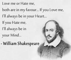 "Love Me Or Hate Me Both Are In My Favour "" Did William Enchanting Shakespeare Quotes About Love"