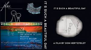 It\'s Such A Beautiful Day Quotes Best Of Don Hertzfeldt News I Want To Bite You