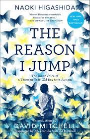 the reason i jump the inner voice of a thir year old boy with autism naoki higashida ka yoshida david mitc 9780812985153 amazon books