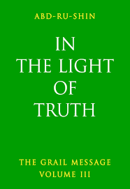 Being The Light In The Light Of Truth The Grail Message Volume 3 Ebook