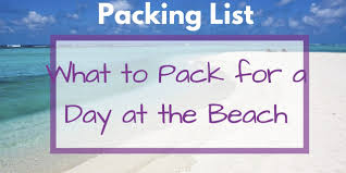 Packing For Vacation Lists Beach Vacation Packing List The Perfect Beach Packing List