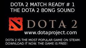 dota 2 match ready sound dota 2 bong sound youtube